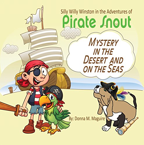 Silly Willy Winston in the Adventurs of Pirate Snout: Mystery in the desert and on the seas (Silly Willy Winston Children's Book Series 5)