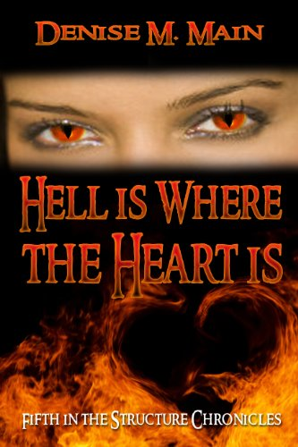 Hell is Where the Heart is (The Structure Chronicles)
