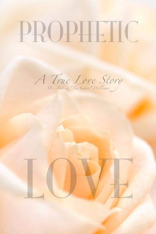 Prophetic Love: A True Love Story