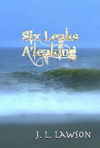Six Leaks A'leaking