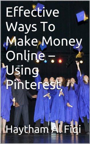 Effective Ways To Make Money Online - Using Pinterest