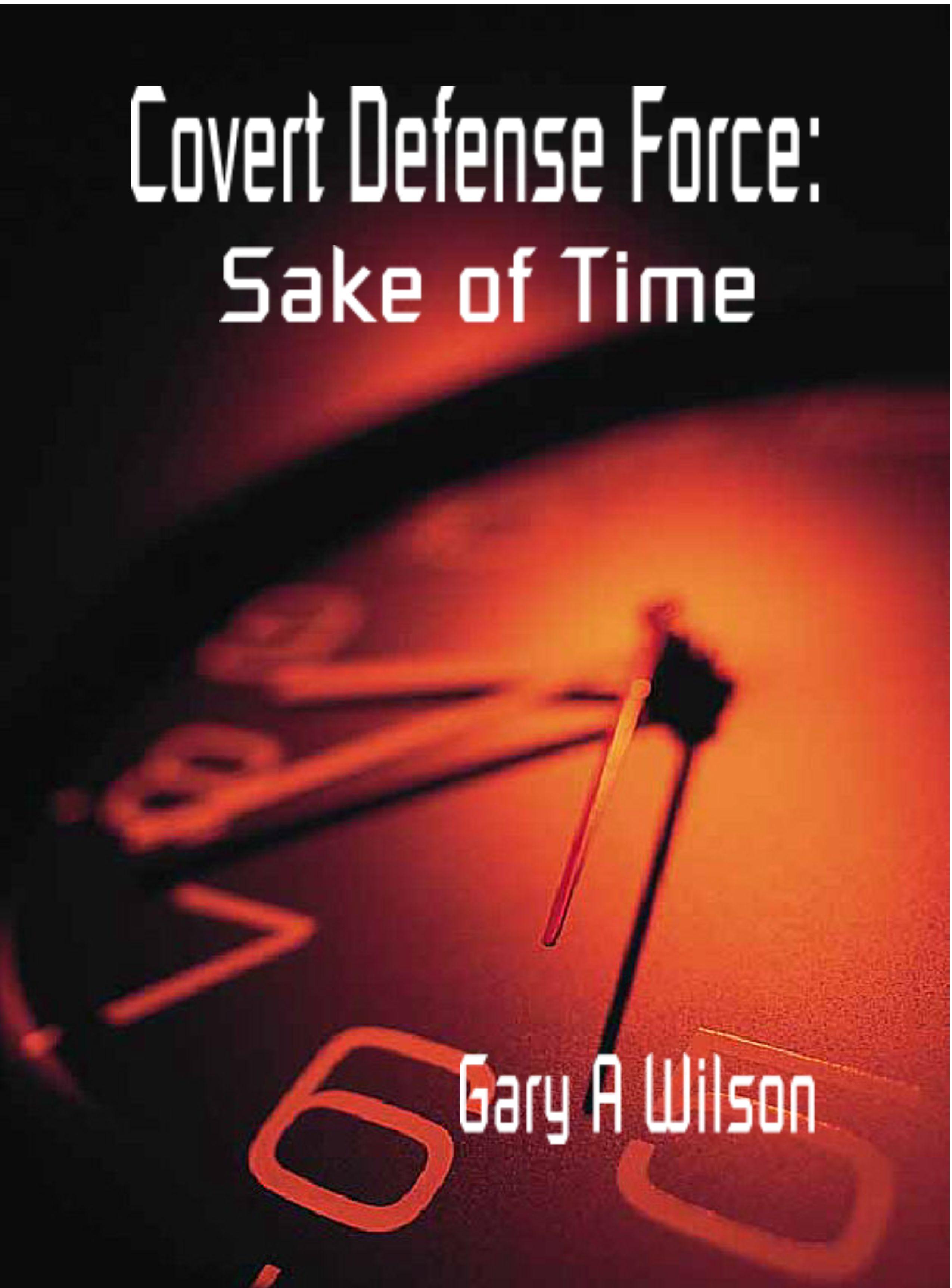 Covert Defense Force: Sake of Time