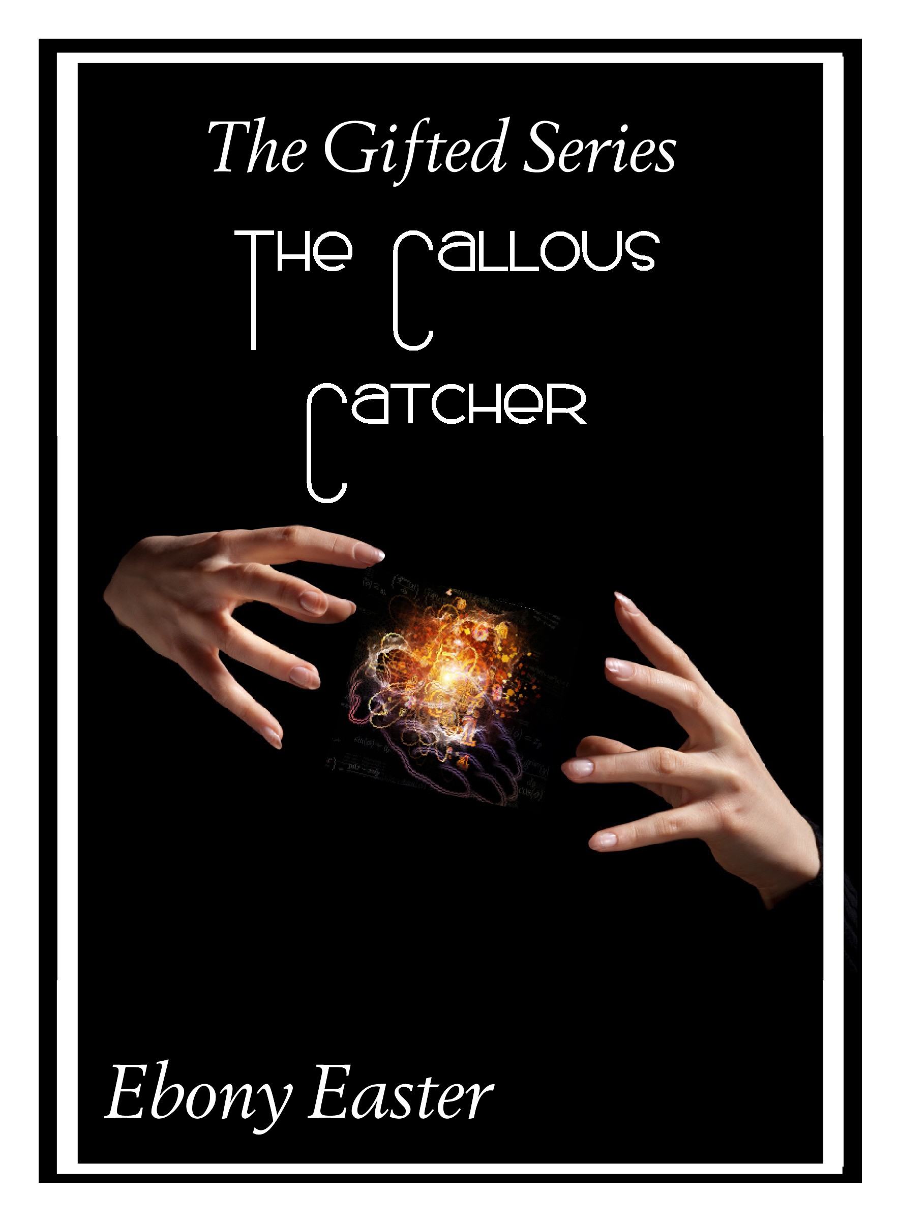 The Callous Catcher (The Gifted)