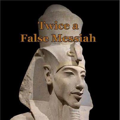 TWICE A FALSE MESSIAH