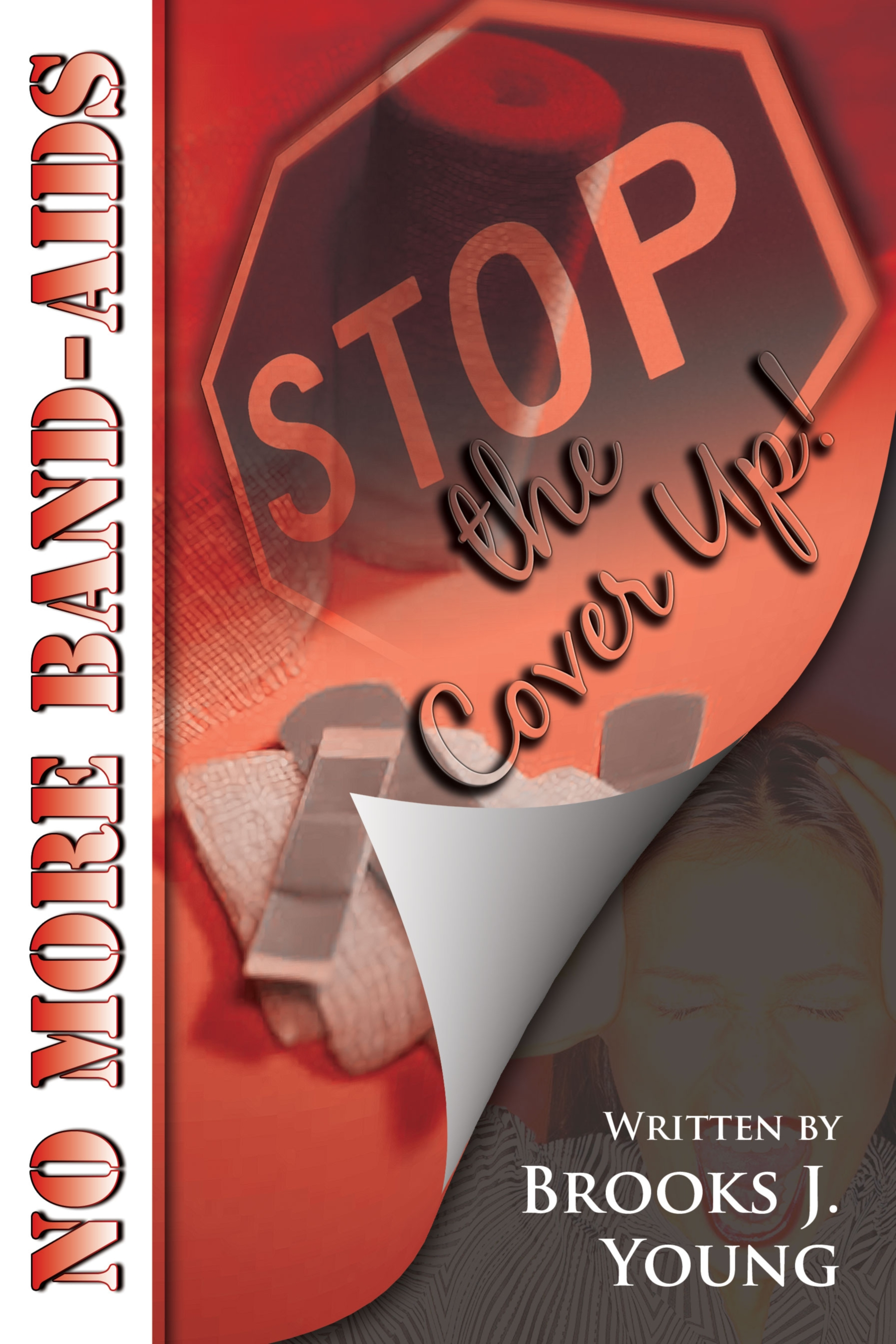 No More Band-Aids: Stop the Cover Up