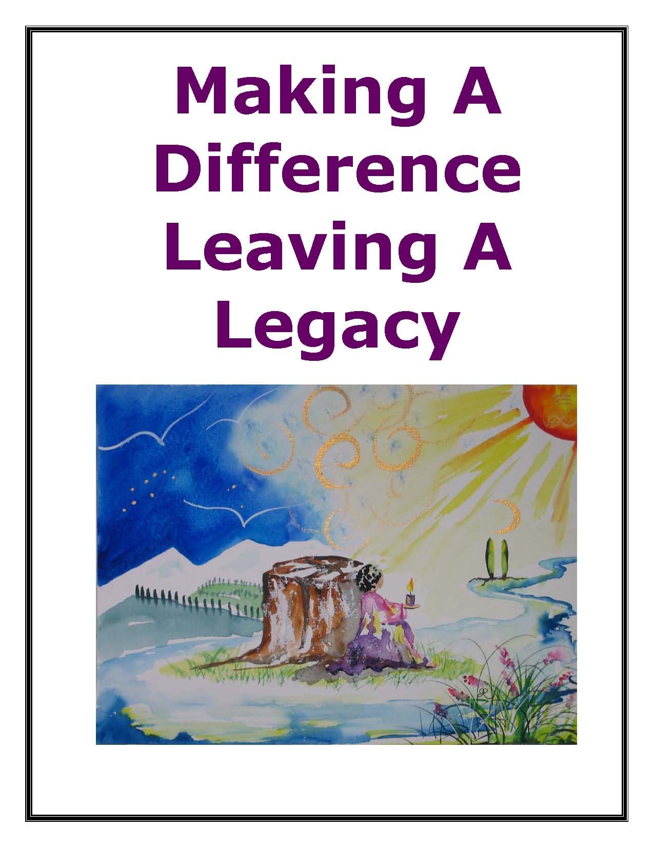 Making A Difference, Leaving A Legacy