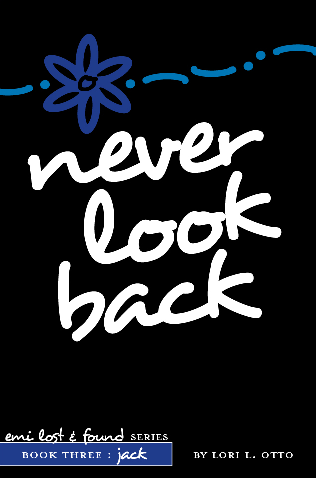 Never Look Back: Book Three in the Emi Lost & Found series