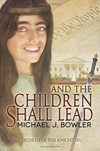 And The Children Shall Lead: Children of the Knight IV (The Knight Cycle) (Volume 4)