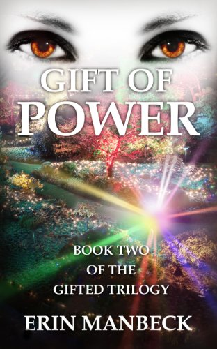 GIFT OF POWER: BOOK TWO IN THE GIFTED TRILOGY