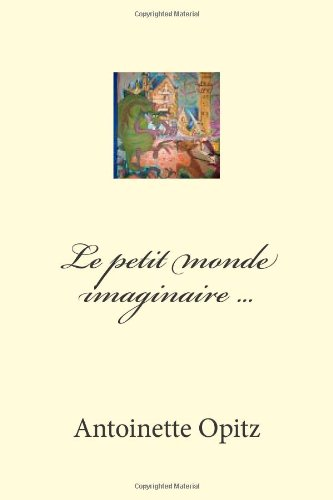 Le petit monde imaginaire ... (French Edition)