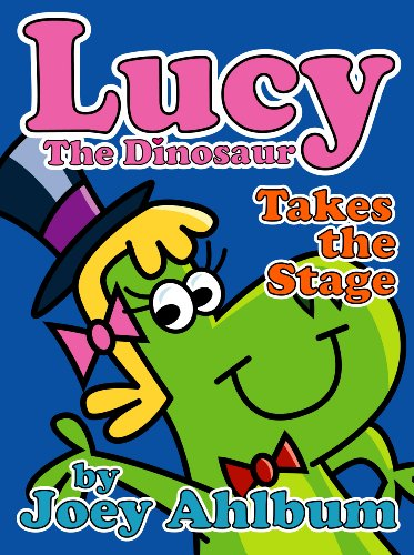 Lucy the Dinosaur: Takes the Stage (Frederator Books' newest read out loud digital book for 3-6 year olds)