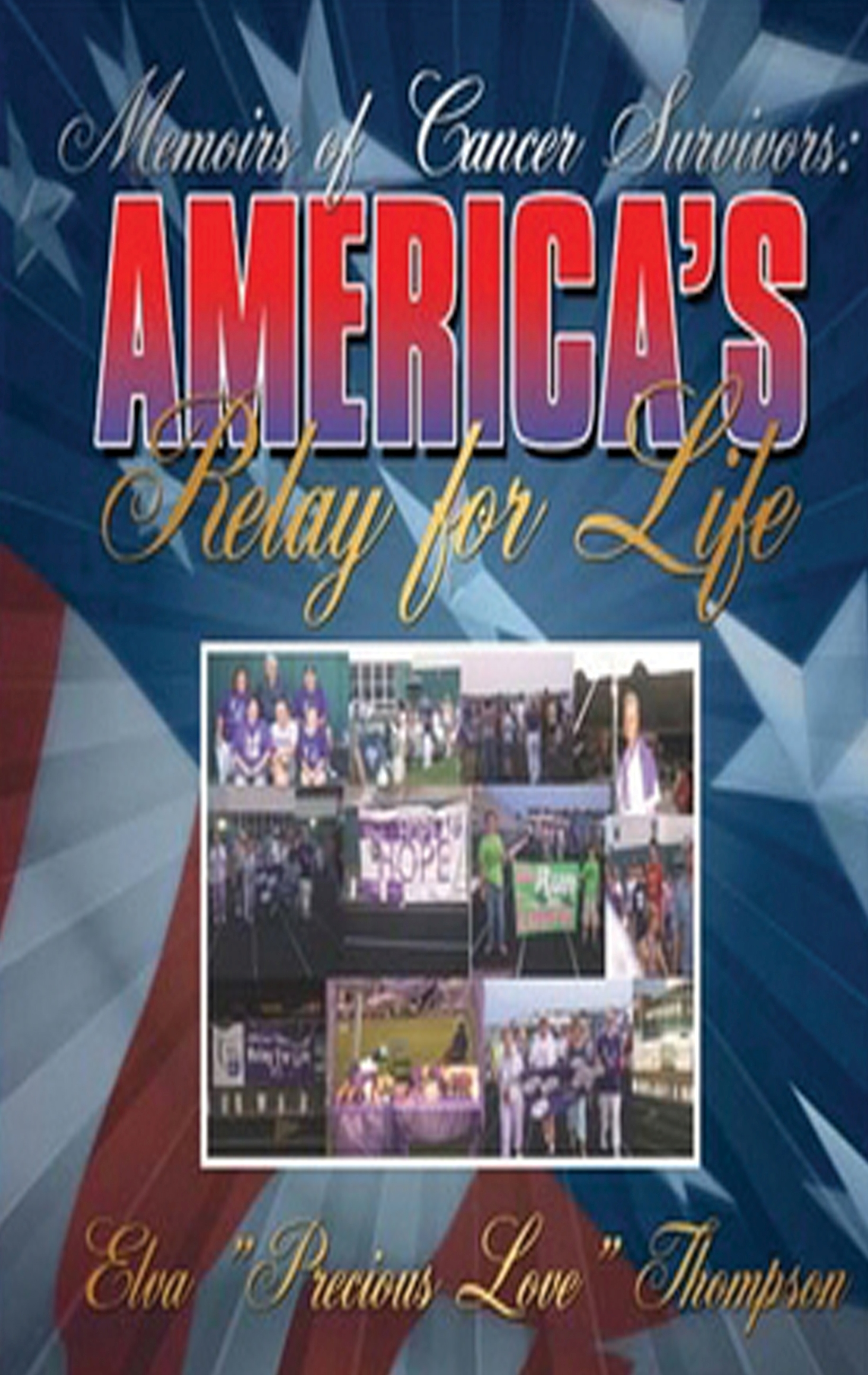Memoirs of Cancer Survivors: AMERICA's Relay for Life