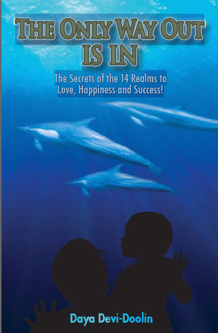 The Only Way Out Is In:The Secrets of the 14 Realms to Love, Happiness and Success!