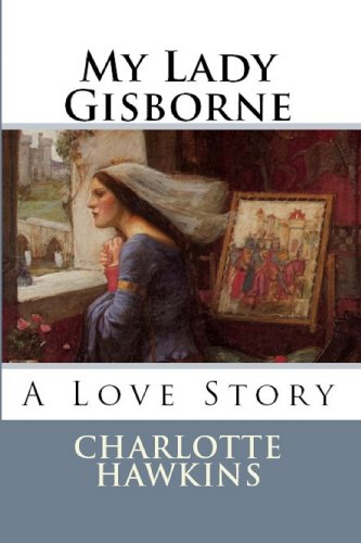 My Lady Gisborne (Revised Edition) (The Gisbornes)