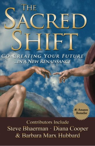 The Sacred Shift, Co-Creating Your Future...in a New Renaissance