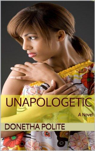 Unapologetic: A Novel (Uptown Dreams Publications Presents:)