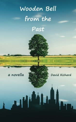 Wooden Bell from the Past: A Novella