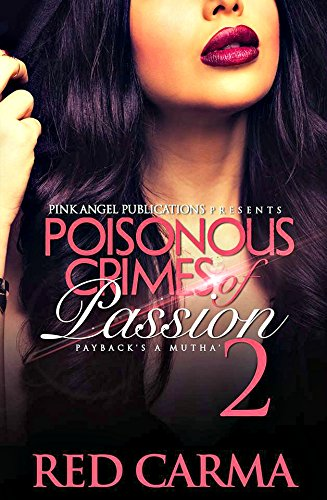 Poisonous Crimes of Passion: Payback's A Mutha' (PCoP Book 2)
