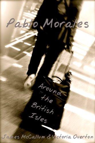 Pablo Morales (Around the British Isles - S3 [Quick Read])