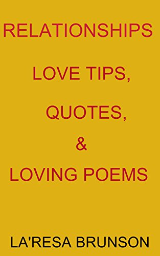 RELATIONSHIPS: LOVE TIPS, QUOTES, & LOVING POEMS