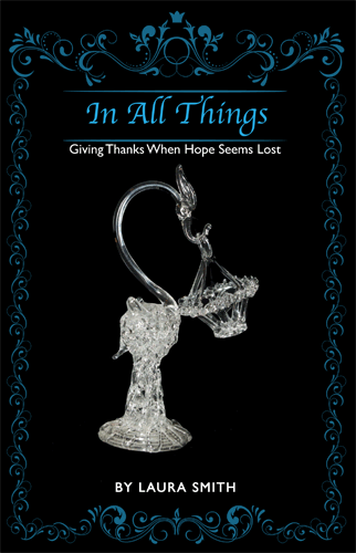 In All Things: Giving Thanks When Hope Seems Lost