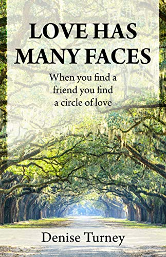 Love Has Many Faces: When you find a friend, you find a circle of love