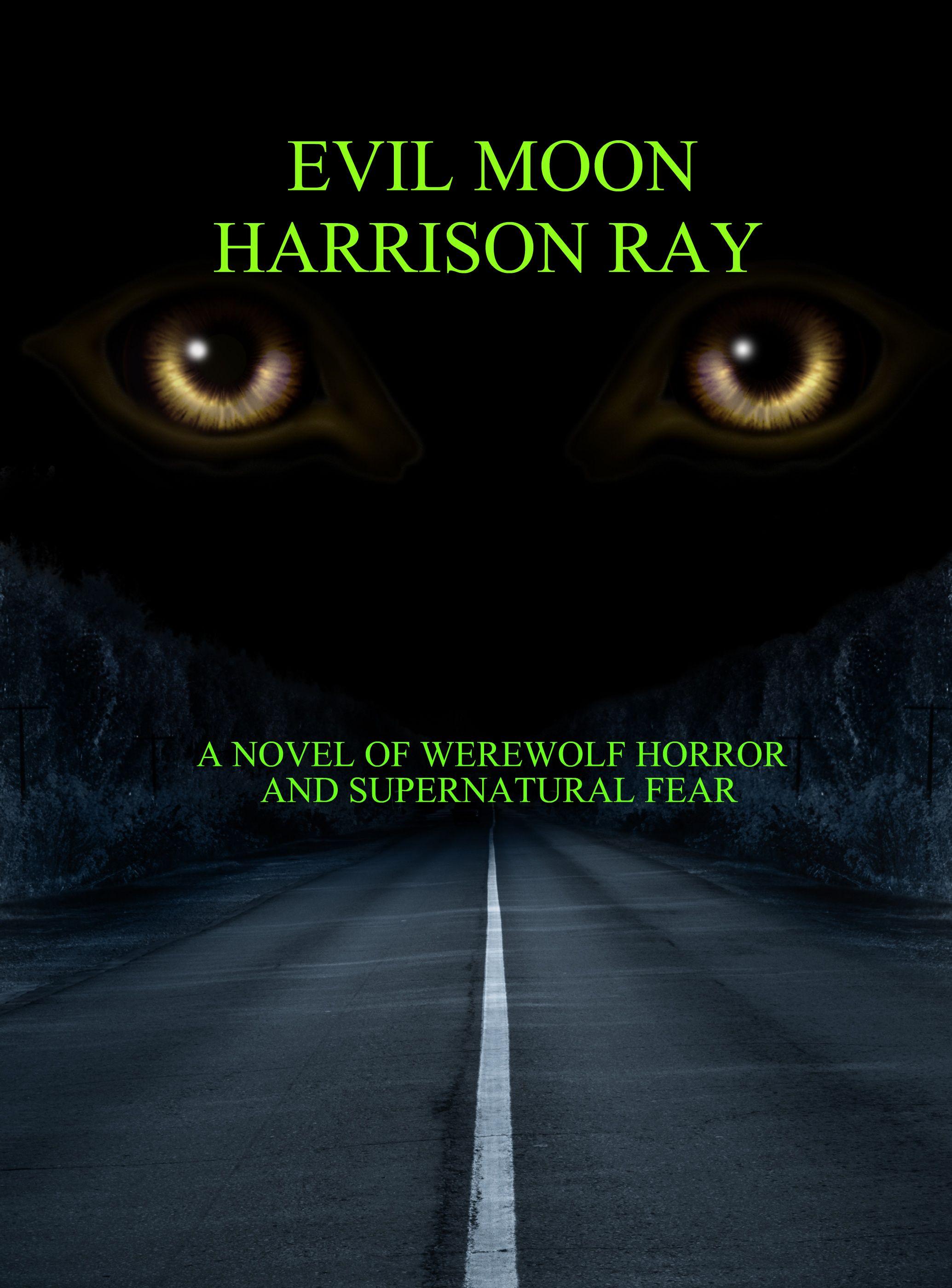 EVIL MOON A novel of werewolf horror and supernatural fear.