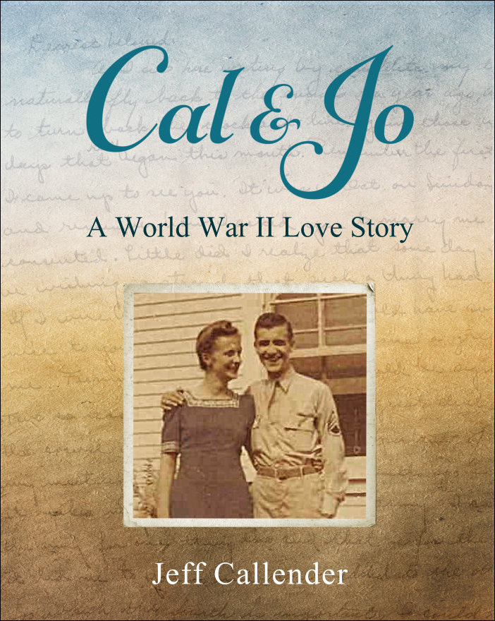 Cal & Jo: A World War II Love Story
