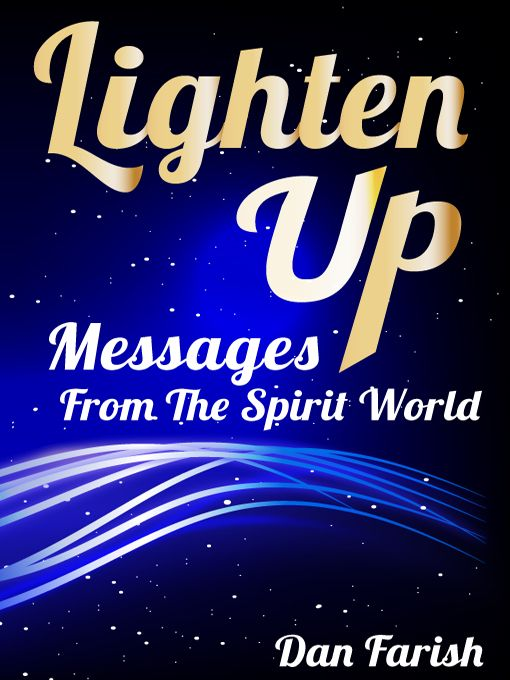 Lighten Up - Messages From The Spirit World