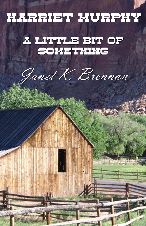 Harriet Murphy: A Little Bit of Something