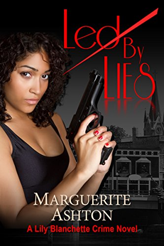 Led by Lies: A Lily Blanchette Crime Novel (The Lies Series Book 1)