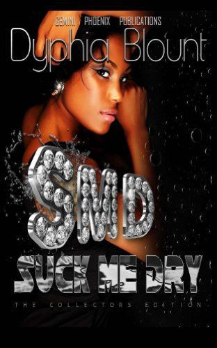 Suck Me Dry Collector's Edition: Erotic Fiction Complete Series