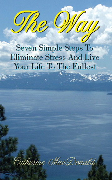 The Way: Seven Simple Steps to Eliminate Stress and Live Your Life to the Fullest