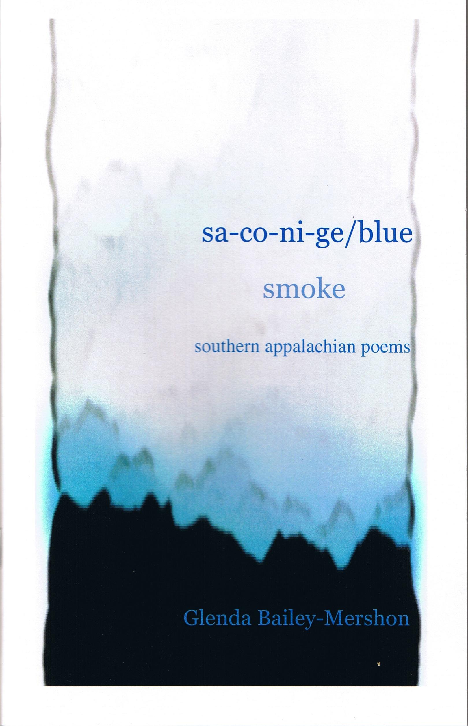 sa-co-ni-ge/blue smoke: poems from the Southern Appalachians