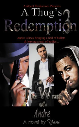 A Thug's Redemption 3: The Wrath of Andre