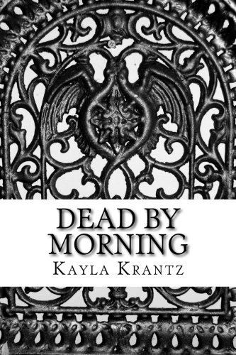 Dead by Morning (Rituals of the Night) (Volume 1)
