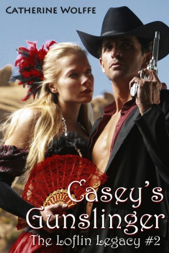 Casey's Gunslinger (The Loflin Legacy: Book 2)