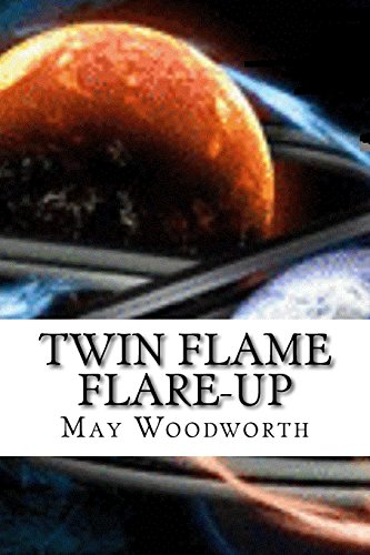 Twin Flame Flare-Up: Book 1: Twin Flame Connections (Volume 1)