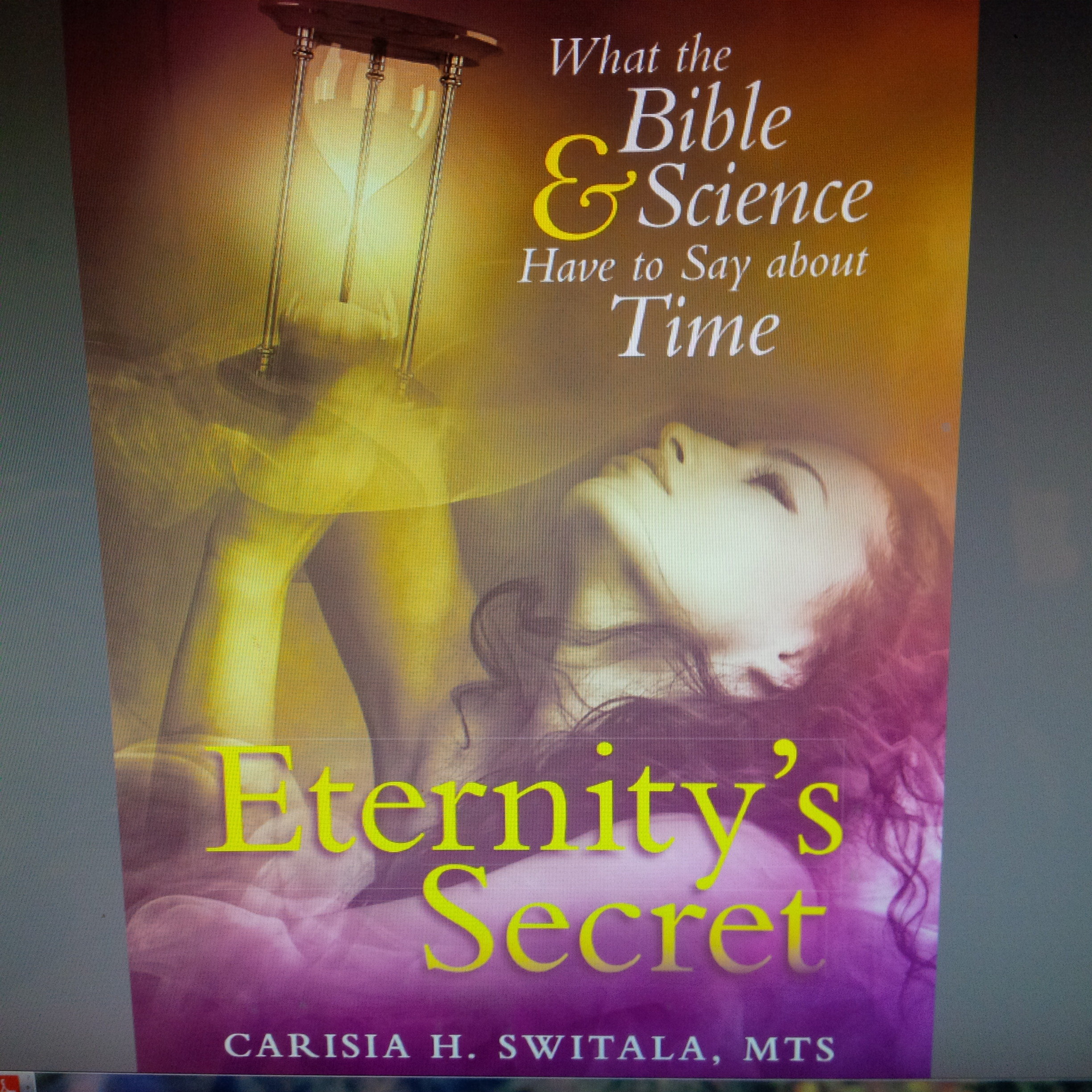 Eternity's Secret: What the Bible & Science Have to Say about Time