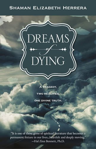 Dreams of Dying: A Tragedy, Two Realities, One Divine Truth