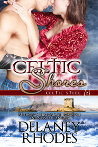 Celtic Shores: Book 2 in the Celtic Steel Series