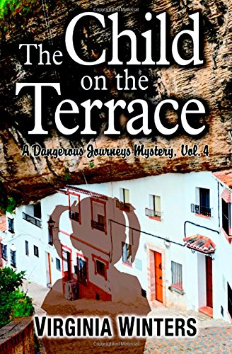 The Child on the Terrace (Dangerous Journeys Series) (Volume 4)