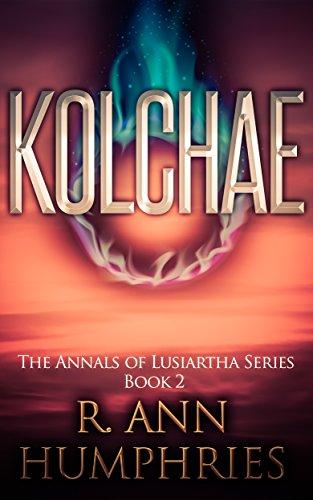 Kolchae: The Annals of Lusiartha - Book 2