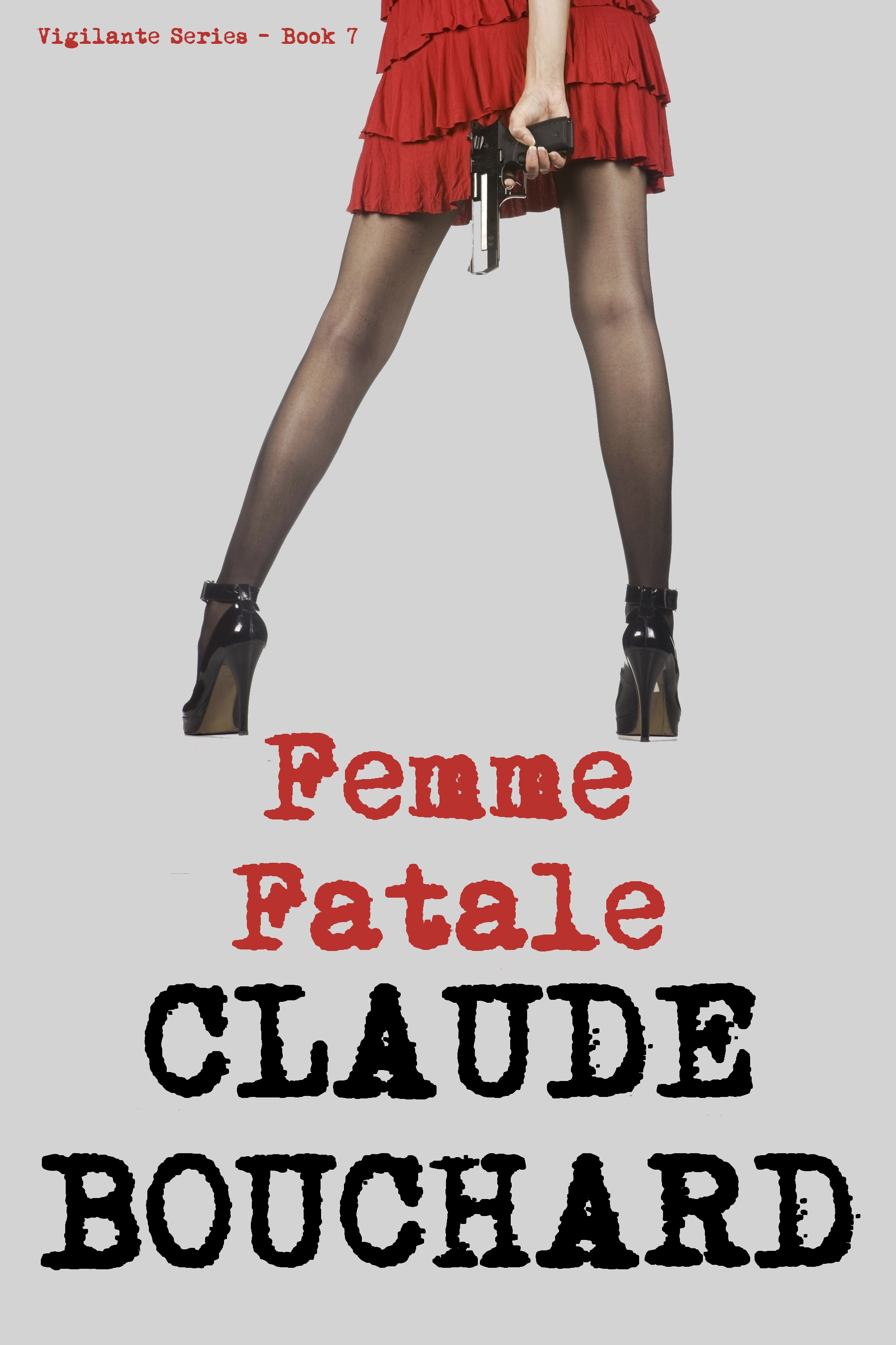 Femme Fatale (VIGILANTE Series - Book 7)