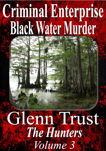 Criminal Enterprise: Black Water Murder (The Hunters)