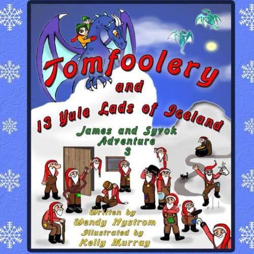Tomfoolery and 13 Yule Lads of Iceland (James and Syvok)