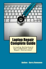 Laptop Repair Complete Guide;  Including Motherboard Component Level Repairing Instructions !
