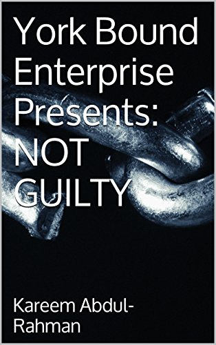 York Bound Enterprise Presents: NOT GUILTY