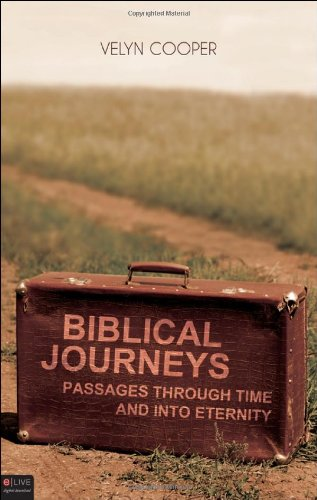 Biblical Journeys - Passages Through Time and Into Eternity