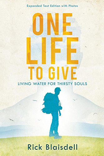 One Life to Give-Living Water for Thirsty Souls